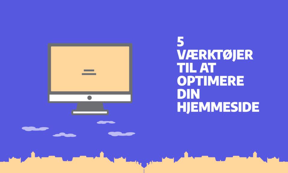 5 værktøjer til at optimere din hjemmeside til at være hurtigere