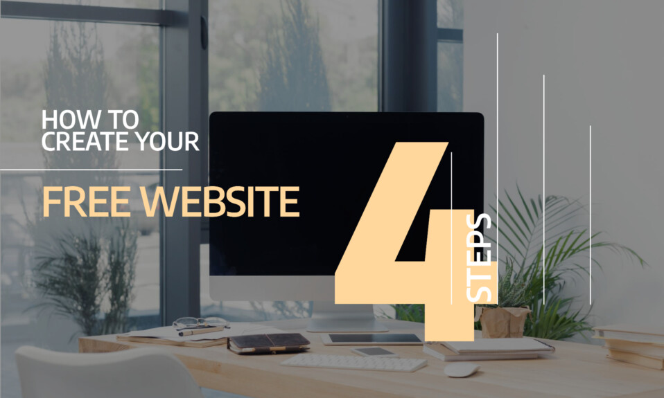 How to create your FREE website in just 4 easy steps