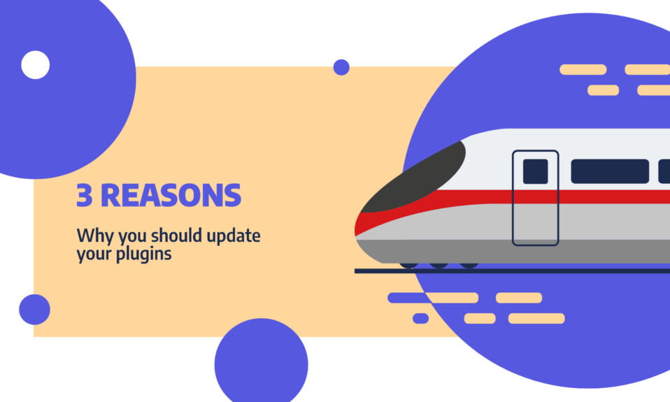 3 reasons why it's important to keep your plugins updated