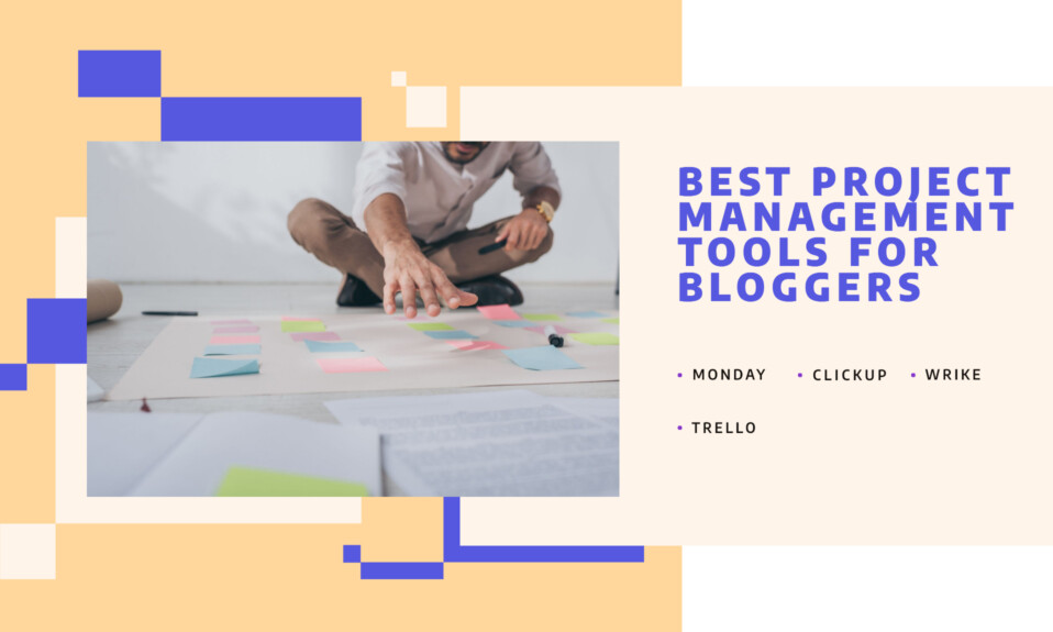 Best project management tools for bloggers in 2021