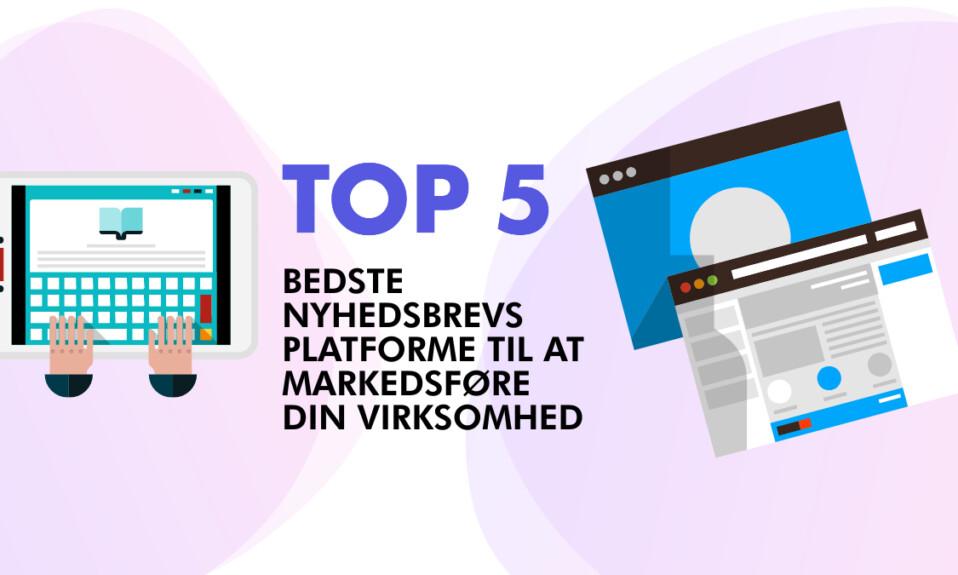 Top 5 bedste nyhedsbrevs platforme for at markedsføre din virksomhed