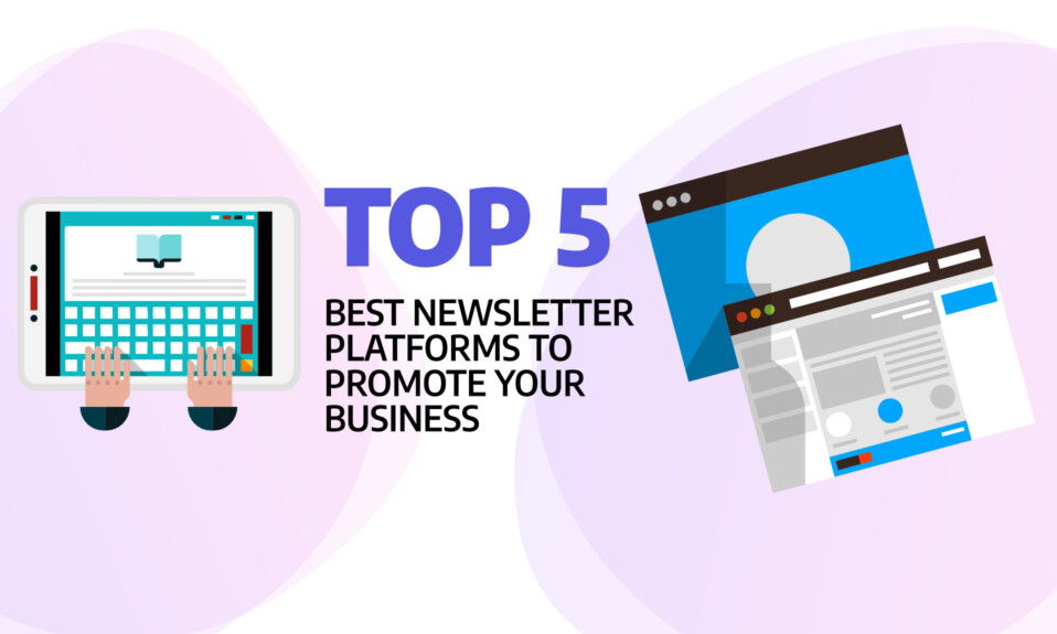 Top 5 best newsletter platforms to promote your business