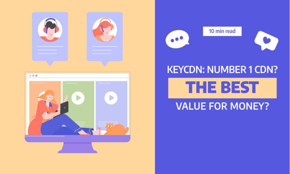KeyCDN: Number 1 CDN? - Best value for money