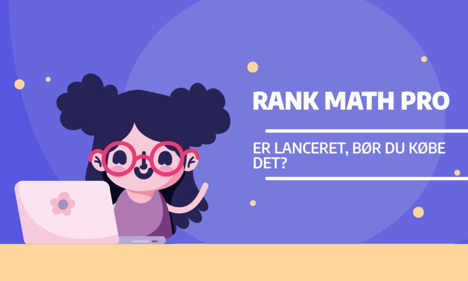 Rank Math PRO er lanceret - Bør du købe det-