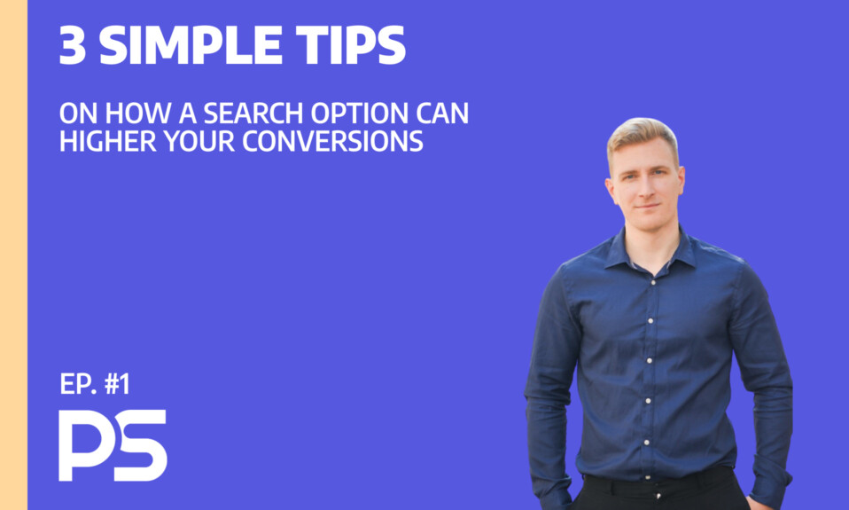 3 simple tips on how a search option can higher your conversions - Ep. #1