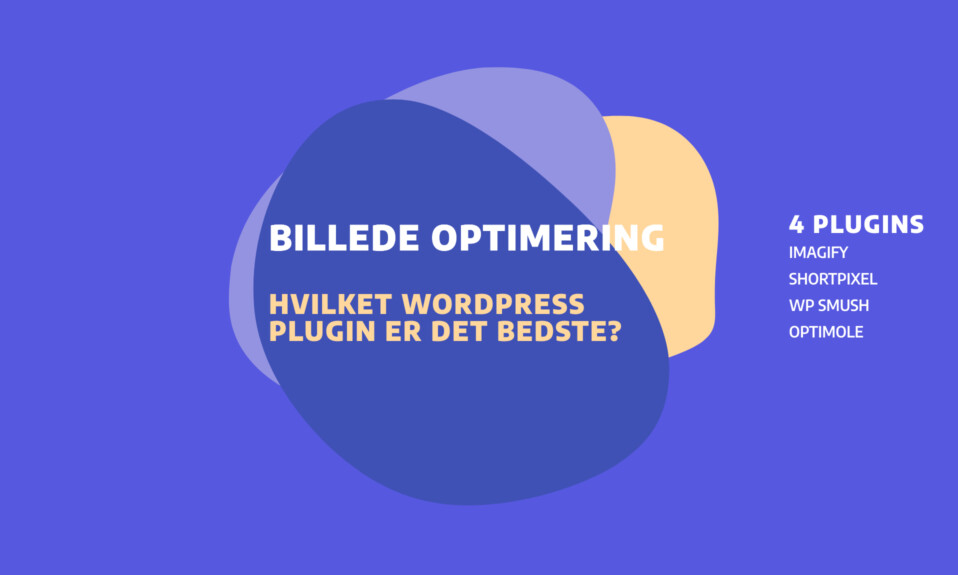 Billedoptimering: Hvilket WordPress plugin er det bedste? - 4 af de bedste plugins