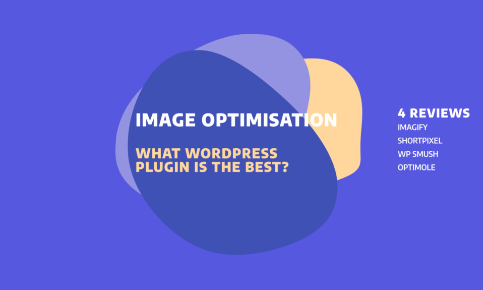Image Optimisation: What WordPress Plugin Is The Best?