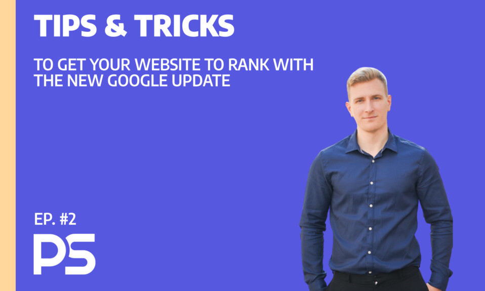 Tips and tricks to get your website to rank with Googles new update - Ep. #2