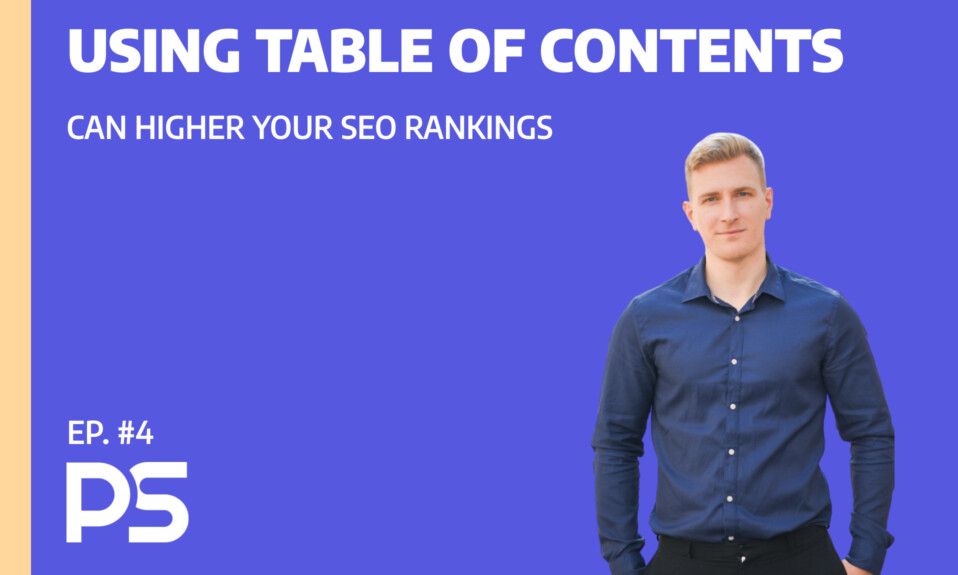 Using table of contents can higher your SEO rankings - Ep. #4