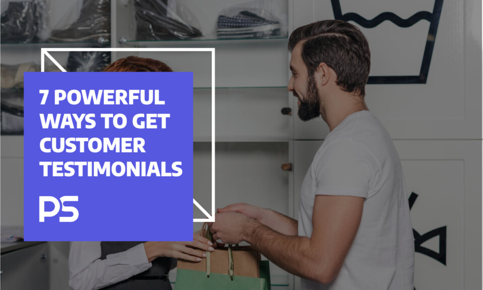 7 powerful ways to get customer testimonials