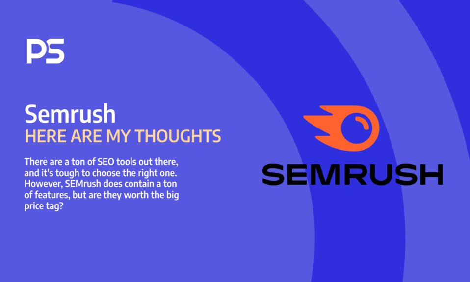 SEMrush: Here are my thoughts