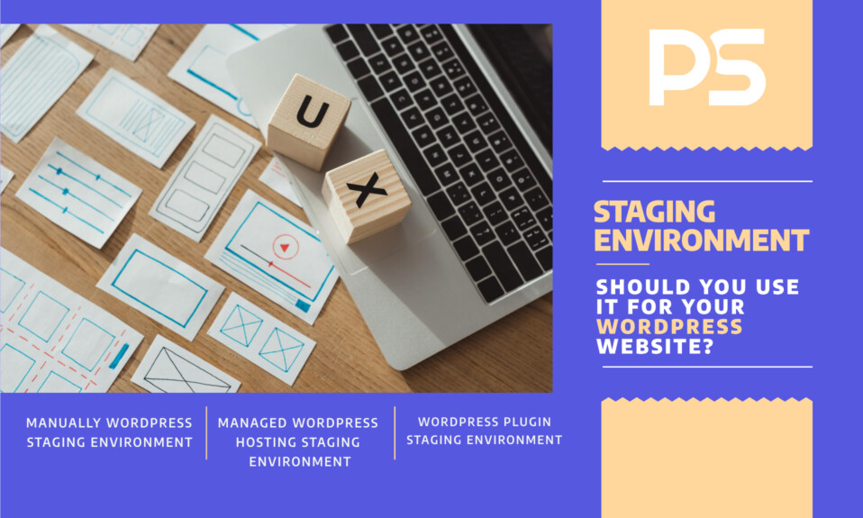 Staging environment: Should you use it for your WordPress website?