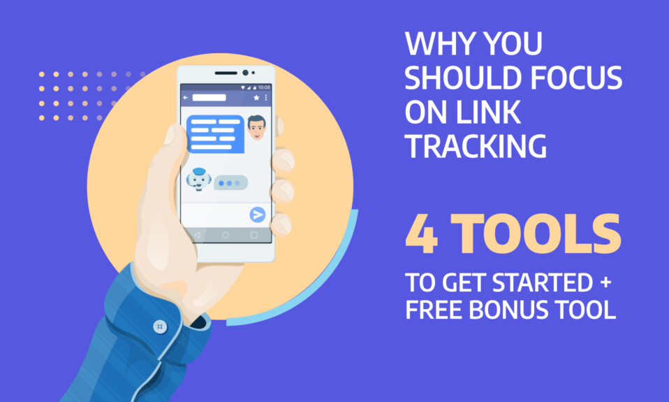 Why you should focus on link tracking - 4 tools to get started FREE bonus tool