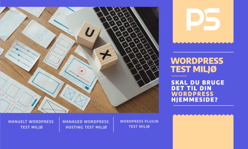 WordPress test miljø - Skal du bruge det til din WordPress hjemmeside-