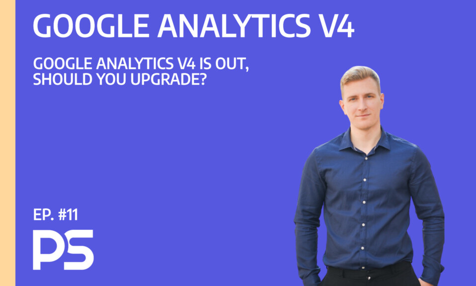 Google Analytics V4 is out, should you upgrade?