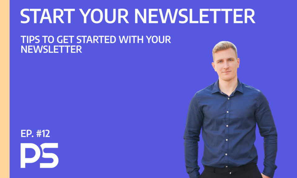 Tips to get started with your newsletter - Ep. #12