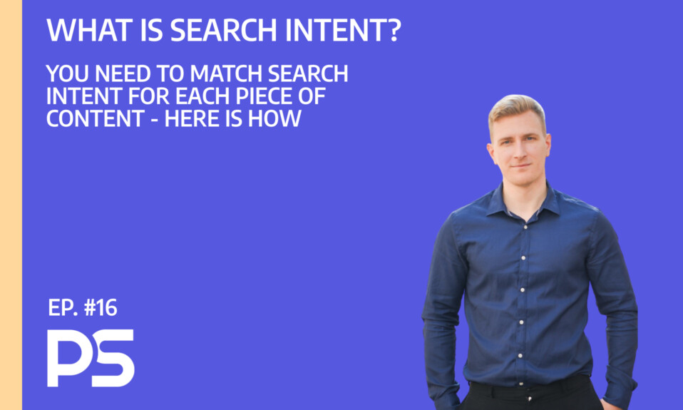 Why Search Intent is so important for your content