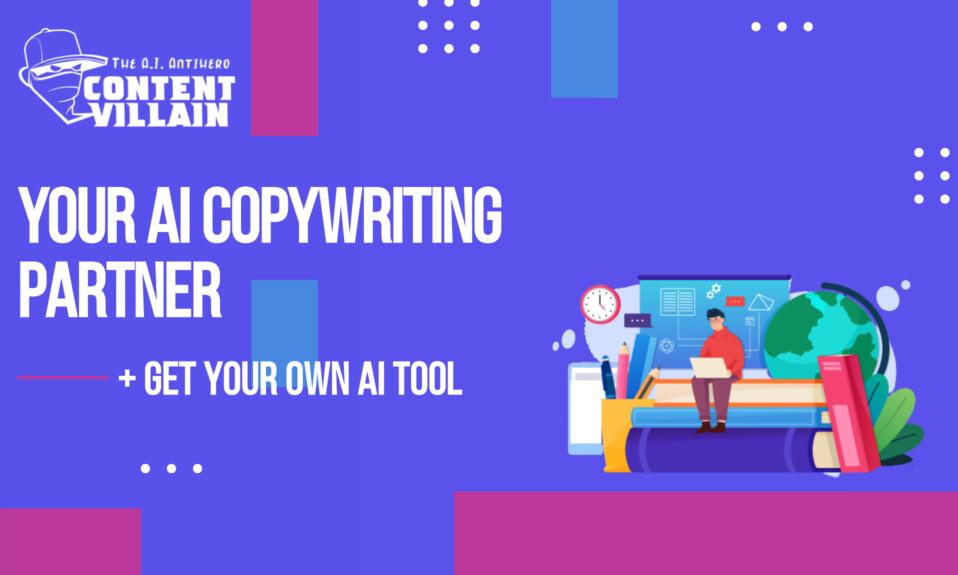 Content Villain - Your AI copywriting partner Get your own AI