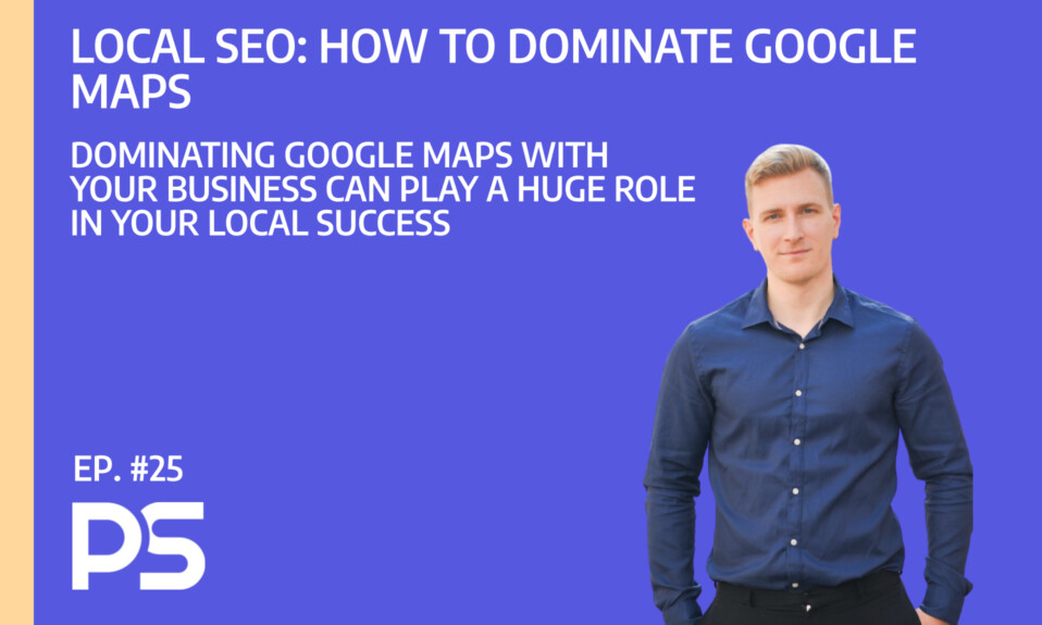Local SEO: How do dominate Google Maps