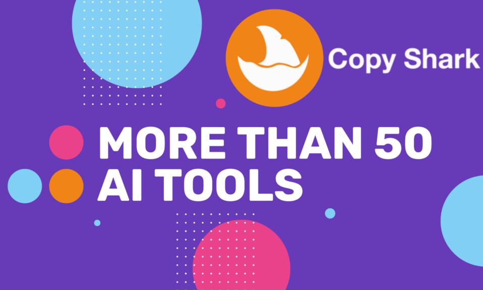 Copy Shark - More than 50 AI Copywriting Tools